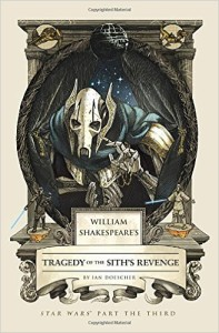 Ian Doescher Shakespeare's Star Wars: The Tragedy of the Sith's Revenge